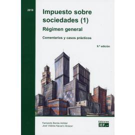 Impuesto sobre sociedades (1) 2019.                                                                  Régimen general. Comentarios y casos prácticos