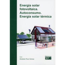 Energía solar fotovoltaica. Autoconsumo. Energía solar térmica
