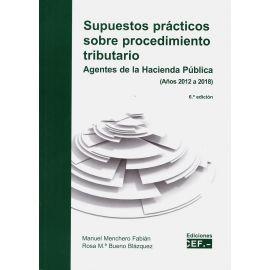 Supuestos prácticos sobre procedimiento tributario 2020. Agentes de la Hacienda Pública (Años 2012 a 2018)
