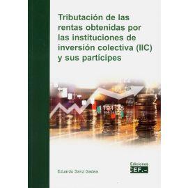 Tributación de las rentas obtenidas por las instituciones de inversión colectiva (IIC) y sus partícipes