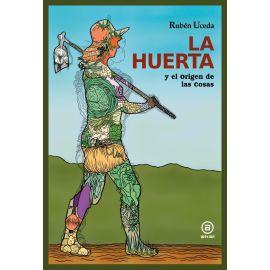 Huerta y el origen de las cosas