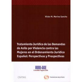 Tratamiento Jurídico de las Demandas de Asilo por Violencia contra las Mujeres en el Ordenamiento Jurídico Español: Perspectivas y Prospectivas.