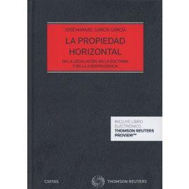 La Propiedad Horizontal. En la Legislación, en la Doctrina y en la Jurisprudencia.