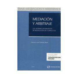 Mediación y Arbitraje. Sistemas Alternativos de Resolución de Conflictos