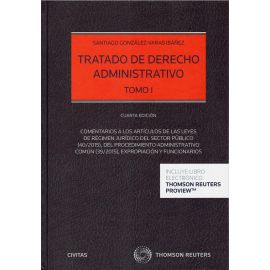 Tratado de Derecho Administrativo I 2020. Comentarios a los artículos de las leyes de Régimen jurídico del sector público (40/2015), del procedimiento administrativo común (39/2015), expropiación y funcionarios