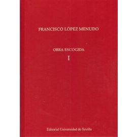 Francisco López Menudo. Obra escogida. Volúmenes I y II
