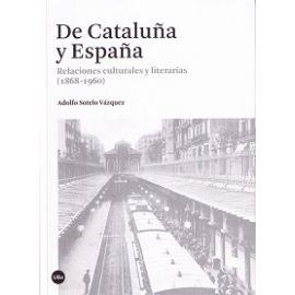 De Cataluña y España. Relaciones Culturales y Literarias (1868-1960)