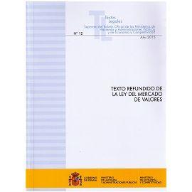 Texto Refundido de la Ley del Mercado de Valores 2015 Nº 12 Año 2015. Separata del Boletín Oficial de los Monisteriors de Hacienda y Administrac