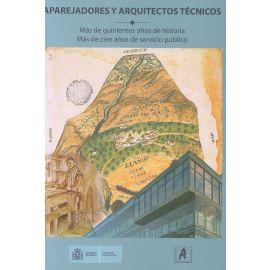 Aparejadores y Arquitectos Técnicos.                                                                 Más de Quinientos Años de Historia. Más de Cien Años de Servicio Público