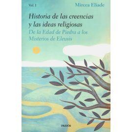 Historia de las creencias y las ideas religiosas. De la Edad de Piedra a los Misterios de Eleusis. Vol I.