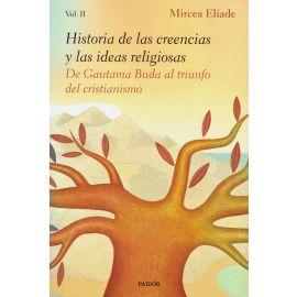Historia de las creencias y las ideas religiosas. De Gautama Buda al triunfo del cristianismo Vol. II