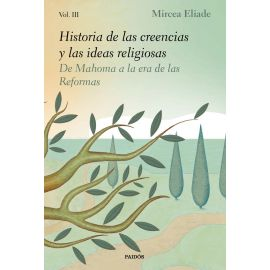 Historia de las creencias y las ideas religiosas III. De Mahoma a la era de las Reformas