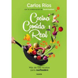 Cocina comida real. Más de 100 recetas para realfooders