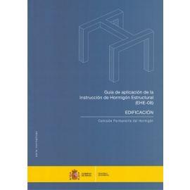 Guía de Aplicación de la Instrucción de Hormigón Estructural (EHE-08) Edificación.