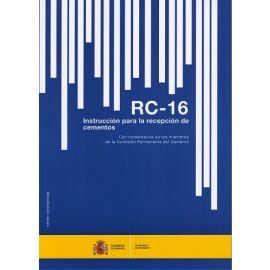 RC-16 Instrucción para la Recepción de Cementos Con Comentarios de los Miembros de la Comisión Permanente del Cemento
