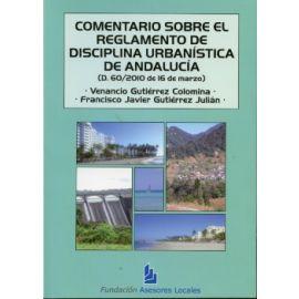 Comentario sobre el Reglamento de Disciplina Urbanistica de Andalucía. (D. 60/2010 de 16 de Marzo)