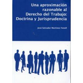 Aproximación Razonable al Derecho del Trabajo, Una: Doctrina y Jurisprudencia