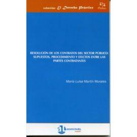 Resolución de los Contratos del Sector Público: Supuestos, Procedimiento y Efectos entre las Partes Contratantes