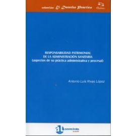 Responsabilidad Patrimonial de la Administración Sanitaria (Aspectos de su Práctica Administrativa y Procesal)