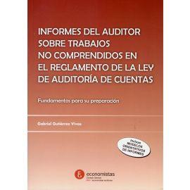 Informes del auditor sobre trabajos no comprendidos en el reglamento de la ley de auditoría de cuentas. Fundamentos para su preparación