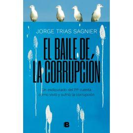 Baile de la corrupción. Un exdiputado del PP cuenta cómo vivió y sufrió la corrupción