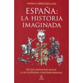 España: La Historia Imaginada de los Antiguos Mitos a las Leyendas Contemporáneas