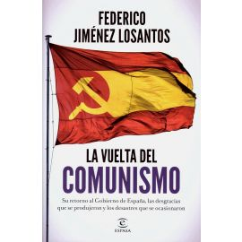 Vuelta del comunismo. Su retorno al Gobierno de España, las desgracias que se produjeron y los desastres que se ocasionaron