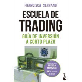 Escuela de trading. Guía de inversión a corto plazo