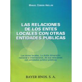 Relaciones de los Entes Locales con otras Entidades Públicas. Los Entes Locales. La Doble Dimensión.....