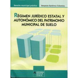 Régimen Jurídico Estatal y Autonómico del Patrimonio Municipal de Suelo.