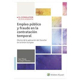 Empleo público y Fraude en la Contratación Temporal Efectos de la aplicación del Derecho de la U.E.