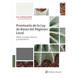 Prontuario de la Ley de Bases del Régimen Local LRBRL, Consultas, Doctrina y Jurisprudencia