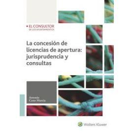 La concesión de Licencias de Apertura: Jurisprudencia y                                                 Consultas