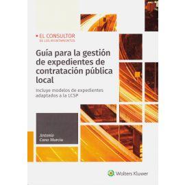 Guía para la Gestión de Expedientes de Contratación Pública Local.                                   Incluye Modelos de Expedientes Adaptados a la LCSP