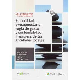 Estabilidad Presupuestaria, Regla de Gasto y Sostenibilidad Financiera de las Entidades Locales:     Conceptos y Ejemplos Prácticos