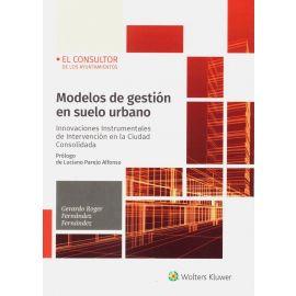 Modelos de gestión en suelo urbano. Innovaciones instrumentales de intervención en la ciudad consolidada