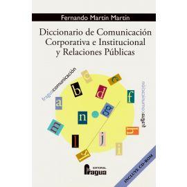 Diccionario de Comunicación Corporativa e Institucional y Relaciones Públicas