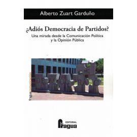 ¿Adiós Democracia de Partidos? Una mirada desde la Comunicación Política y la Opinión Pública.