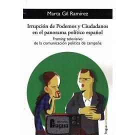 """Irrupción de Podemos y Ciudadanos en el panorama político español. Framing televisivo de la comunicación """"política de campaña."""""""