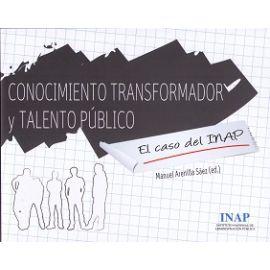 Conocimiento Transformador y Talento Público El Caso del INAP