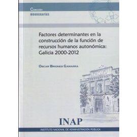 Factores Determinantes en la Construcción de la Función de Recursos Humanos Autonómica: Galicia 2000-2012