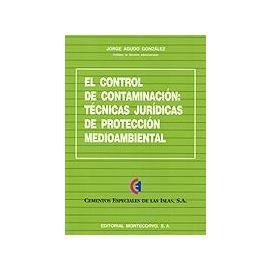 Control de Contaminación: Técnicas Jurídicas de Protección Medioambiental.