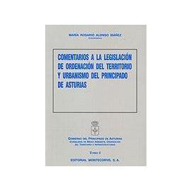 Comentarios a la Legislación de Ordenación del Territorio y Urbanismo del Principado de Asturias. 2 Vols.