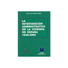Intervención Administrativa en la Vivienda en España 1938-2005