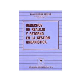 Derechos de Realojo y Retorno en la Gestión Urbanística.
