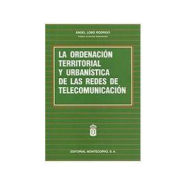 Ordenación Territorial y Urbanística de las Redes de Telecomunicación.