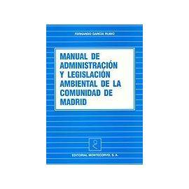 Manual de Administración y Legislación Ambiental de la Comunidad de Madrid