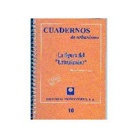 Figura del Urbanizador, La. 2ª Ed. 2007.