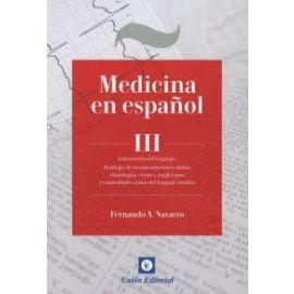 Medicina en Español III                                                                              Laboratorio del Lenguaje: Florilegio de Recomendaciones, Dudas, Etimologías, Errores, Angl