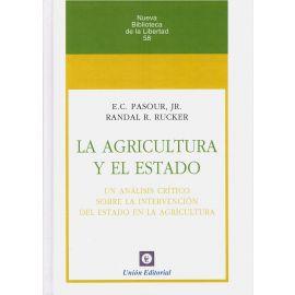 Agricultura y el Estado.                                                                             Un Análisis Crítico sobre la Intervención del Estado en la Agricultura